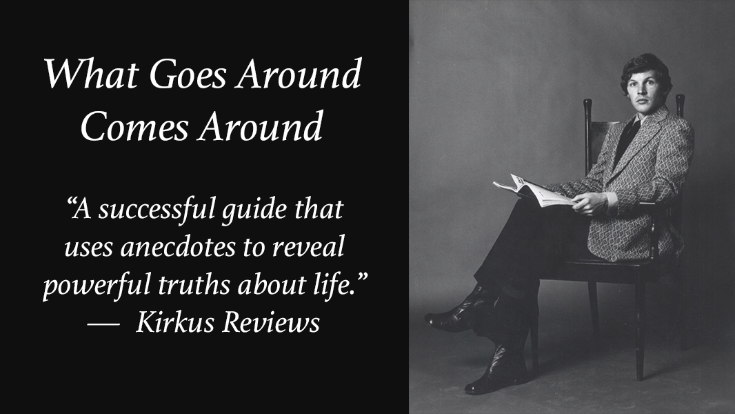 Kirkus Review for What Goes Around Comes Around A Guide To How Life REALLY Works